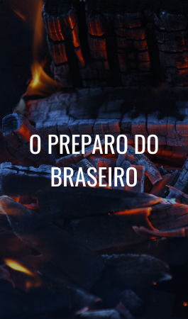 O preparo do braseiro